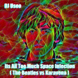 DJ Useo - Its All Too Much Space Infection ( The Beatles vs Karavena )