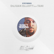 DuJuan Elliott feat. TANI - Don't Wanna (EYE'REMIX) #Final Version