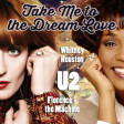 U2 vs Florence + The Machine vs Whitney Houston - Take Me to the Dream Love