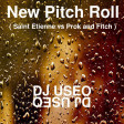 DJ Useo - New Pitch Roll ( Saint Etienne vs Prok and Fitch )