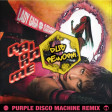 Rain On Me - Purple Disco Machine Remix - Dub Rework
