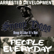 Arrested Development vs. Snoop Dogg ft. Pharrell - Drop it like its hot everyday