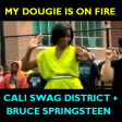 My Dougie Is On Fire (CVS 'Frontpage' Mashup) - Cali Swag District + Bruce Springsteen
