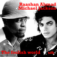 Raashan Ahmad Vs Michael jackson - The foolish world