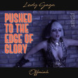 Pushed To The Edge of Glory (Lady Gaga vs. Offaiah)
