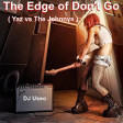The Edge of Don't Go ( Yaz vs The Johnnys )