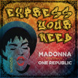 Express Your Need (Madonna vs. One Republic)