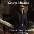 George Michael vs Etienne Daho - Where I Hope You Are (Overture) (2020)