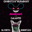 Deadmau5 vs Galantis - Ghosts N Runaway (DJ Firth Bootleg)