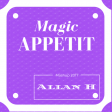 magic appetit (Allan H mashup 2017)