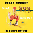 Tones And I vs Mika - Relax Monkey (DJ Dumpz Mashup)