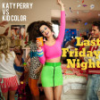 Katy Perry vs Kid Color - Last Friday Night (DJ Yoshi Fuerte Live Blend)