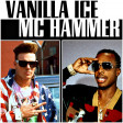 U Can't Touch This Ice Ice Baby (Vanilla Ice Ft. M.C Hammer)