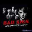 Maya Jakobson - Bad Sign (Taylor Swift vs. Ace of Base vs. Kid Ink)