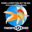FISHER vs EVERYTHING BUT THE GIRL - Wanna Go Dancing Missing (ROSSINI Mashup)