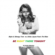 Be Right There Tonight by DJ SeVe
