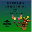 Get The Party Started Tonight (P!nk vs Jonas Blue & Mark Villa)