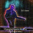 DJ Useo - Changing Hearts My Way ( Polyrock vs Aliias )