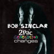 Generation of Changes (2pac vs. Bob Sinclair mashup)