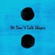 We Don't Talk Shapes (Ed Sheeran vs. Charlie Puth)