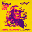 Ray Charles - Hit The Road Jack (Electro Urban Remix Feat. Ludacris)