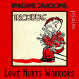Love Hurts Warriors (Incubus vs. Imagine Dragons)