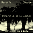 Passion Pit vs. Bleachers - I Wanna Get Little Secrets (Mashup by Mix & Brew)