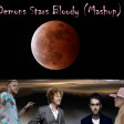 Demons Stars Bloody (Mashup)