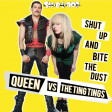 Shut up and bite the Dust (Queen vs the Ting Tings)