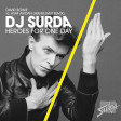 108 Dj. Surda – Heroes For One Day (Video Edit) (Asaf Avidan (Wankelmut Remix) vs. David Bowie)