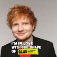 Ed Sheeran - Im In Love With The Shape Of Glue