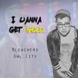 Bleachers vs Owl City - I Wanna Get Gold