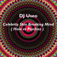 DJ Useo - Celebrity Skin Breaking Mind ( Hole vs Psychoz )
