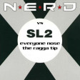 Xam - Everyone Nose The Ragga Tip (NERD vs SL2)