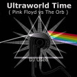 DJ Useo - Ultraworld Time ( Pink Floyd vs The Orb )