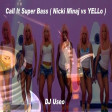 DJ Useo - Call It Super Bass ( Nicki Minaj vs YELLo )