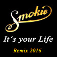 Smokie - it's your Life (Remix 2016 by Mixcut)