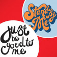 Stand By Me Vs Just Be Good To Me (Mashup)