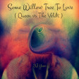 Some Willow Tree To Love ( Queen vs The Veldt )