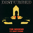 """I Feel It Strickening"" (The Weeknd ft. Daft Punk vs. Disturbed)"