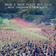 Back 2 Back Party Mix 2015 - Maya Jakobson & Yair Raviv