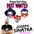 Most Wanted - Please Don't Stop (Joseph Sinatra Remake 2020)
