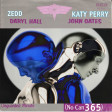 No Can 365 (Zedd, Katy Perry vs. Hall and Oates)
