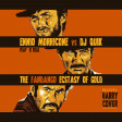 Ennio Morricone Vs Dj Quik - The Fandango Ecstasy Of Gold (Dj Harry Cover Mashup)