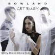 BowLand - Get Busy (Tommy Stocca Intro & Outro Edit)