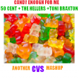 Candy Enough 4 Me (CVS 'Frontpage' Mashup) - 50 Cent, the Hellers vs. Toni Braxton