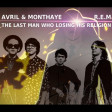 AVRIL & MONTHAYE VS R.E.M - The lastman who losing his religion