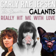 Really Hit Me With Love (Carly Rae Jepsen vs Galantis vs Pat Benatar)