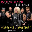 DAW-GUN - Wolves Not Gonna Take It (Twisted Sister vs Digitalism)
