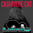 """Party Rock Mirror Maru"" (LMFAO vs. Cashmere Cat)"